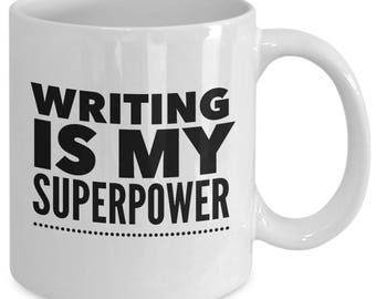 Writer Mug, Writers Gifts, Writing is My Superpower, Writers Block,  Writers Mug, Gift for Writer, Novelty mug, 11oz and 15 oz, ceramic