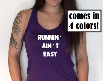 Runnin' Ain't Easy Tank Top - Womens Running Tank Top - Runners Shirt - Running Shirt - Runner Saying Shirt - Running Is Not Easy