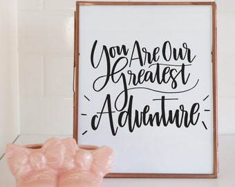 You Are Our Greatest Adventure - Digital Print Printable Quote Scripture Nursery Wedding Bible Verse