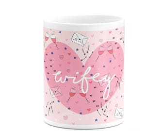 Wifey Mug: coffee and tea love letter mug gift for lifey, valentines, anniversary or love mug/cup. Gift idea for him or couple.
