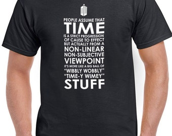 Dr. Who Quotes Time Is A Strict Progression Wibbly Wobbly Timey Wimey Stuff BBC Doctor Who Inspired Shirts T-shirt Tshirt Men Womens Ladies