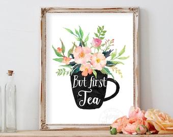 But first tea, printable art, kitchen decor wall art, tea print, home decor, tea printable, tea poster,  instant download, kitchen print