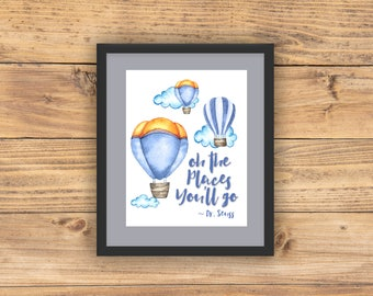 Oh the places you'll go - Quote print with hot air balloons Printed on Archival Paper for Kids room, nursery and play room.