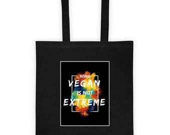 Vegan Being Vegan is not Extreme Tote bag