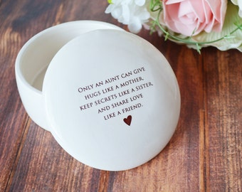 Aunt Gift, Aunt Gift From Bride, Aunt Gift Idea - Round Keepsake Box - Only an aunt can give hugs like a mother keep secrets like a sister..