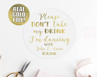 Personalized Coasters GOLD FOIL Please Don't Take My Drink I'm Dancing, silver, metallic, custom coasters, wedding coasters