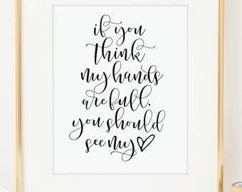 Full Hands Full Heart Art Print. Mothers Day Gift. Modern Typographic art. Inspirational art. Real Gold Foil Wall Art. Metallic Home Decor