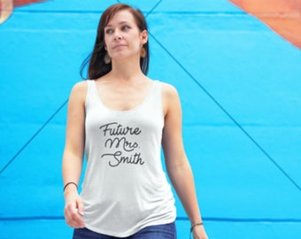 Future Mrs Tank Top - Bride to be Tank Top - Custom Mrs Tank Top - Bride gift - Just Engaged gift - Bride to be Custom Personalized Tank