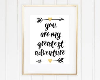 You Are My Greatest Adventure, Nursery Wall Decor, Nursery Art, Gifts for Anniversary, Wedding Gift, Couples Gift, INSTANT DOWNLOAD