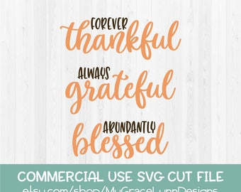 Forever Thankful Always Grateful Abundantly Blessed - Thanksgiving SVG Cut File
