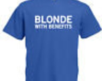 Blonde with benefits adults mens t shirt 12 colours size s - 3xl