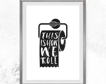 This is how we roll, Bathroom wall art, Printable bathroom art, Funny wall decor, Bathroom prints, Bathroom signs, Kids bathroom art
