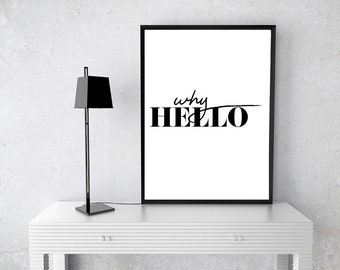 Why Hello Print | Wall Art | Art | Decor