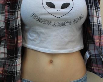 """Alien """"Humans aren't Real"""" Crop Top"""