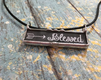 Soldered Glass Art Charm, Word and Quote Pendant, Blessed, Chalkboard Background, Arrow Design, Bar Pendant,  Artisan Made