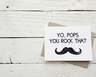 Yo, Pops You Rock That Mustache, Father's Day Card, Greeting Card, 4.5x6.25 folded card with envelope