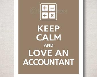 Keep Calm and LOVE AN ACCOUNTANT Art Print
