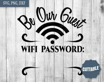 wifi password svg file, be our guest cut file, wifi password cut files, home decor svg, wifi dxf silhouette, wifi ideas svg, commercial use
