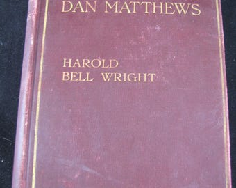 The Calling of Dan Matthews, Hardback 1909, Illustrated