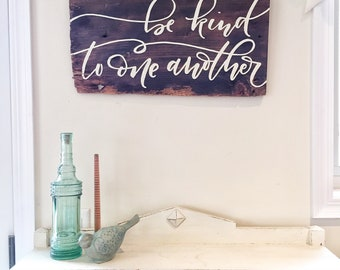 Be Kind To One Another - Reclaimed Barn Wood Sign- Typography Sign-100+ year old Barn Wood-Wall Decor