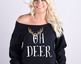 Oh Deer Christmas Sweatshirt. Slouchy off shoulder Sweatshirt. Sizes S-5XL available. Funny Christmas Sweatshirt. Christmas Sweater.