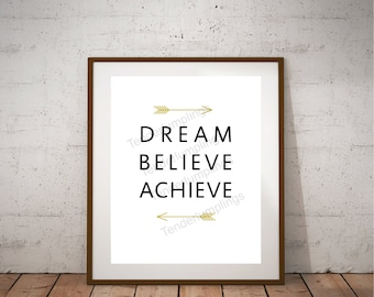Dream Believe Achieve, inspirational quote, dream big, believe in yourself, achieve your goals, gold arrows, typography decor, motivational