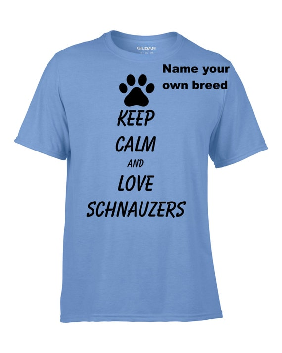 Keep calm and love schnauzers, dog lover shirt, schnauzer shirt, shirt for dog lover, birthday shirt, shirt for dog lady, dog lady,