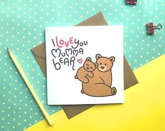 I love you mumma bear card. Mother bear and baby bear. Mother's Day card. I love you mum card. Happy birthday mum. Greetings card.