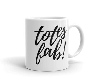 Totes Fab Typography Black White Minimal Simple Coffee Cup Tea Mug Drink