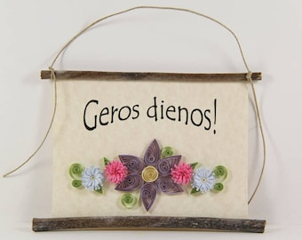 Geros Dienos- Have a Nice Day, Paper Quilled Lithuanian Sign, 3D Quilled Banner, Purple Pink Blue Wall Decor, Rustic Lithuania Art Gift