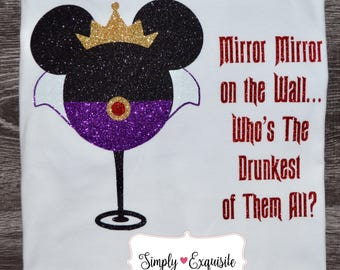 Evil Queen Snow White Disney Epcot Food and Wine Shirt, Mirror Mirror on the Wall Who's The Drunkest of Them All, Drinking Around the World