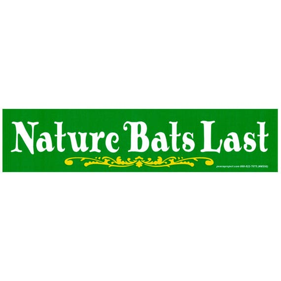 Nature bats last small bumper sticker decal or magnet