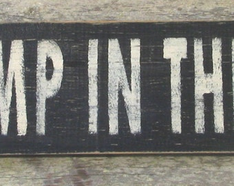 Go Jump in the Lake Wooden Sign, Go Jump in the Lake Distressed Sign, Go Jump in the Lake Rustic Sign, Go Jump in the Lake Handmade Sign