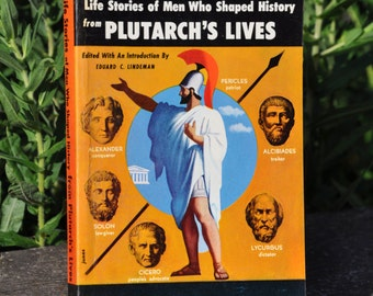 Life Stories of Men Who Shaped History from Plutarch's Lives edited by Eduard C. Lindeman 1954