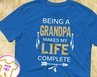 Customized Grandpa Shirt, Being a Grandpa, Grandpa Tshirt, Father's Day Gift, Gift for Grandpa, Father's Day Shirt, Grandpa, Unique