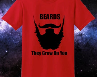 Beards They Grow On You Funny Beards T-Shirt