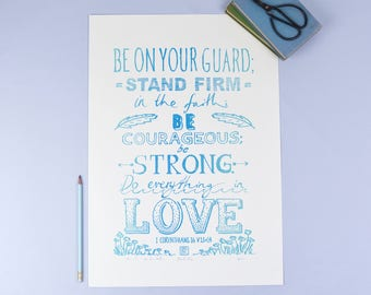Be Courageous, Be Strong - Large Screenprint - 1 Corinthians