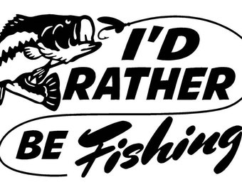 I'd Rather Be Fishing Car Decal