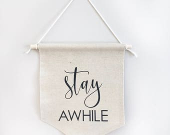 stay awhile, canvas banner, wall hanging, home decor