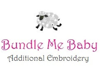 Bundle Me Baby Additional Embroidery Fee and Rush Order Processing