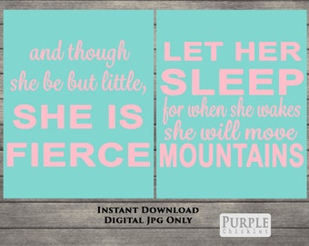 Turquoise Girls Room Art Pink Nursery Decor And Though She Be But Little She is Fierce Move Mountains 8x10 Printable JPEG Files 252a
