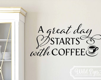 A great day starts with coffee, Wall Decal, Kitchen Decal, Dining room, Breakfast Nook Quote, Coffee Decal, Kitchen Saying HH2059