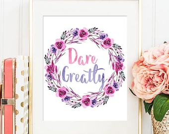 Dare Greatly 8x10 - Printable Art Print, Inspirational Quote, Motivational Quote, Vintage Print, Typography, Wall Art