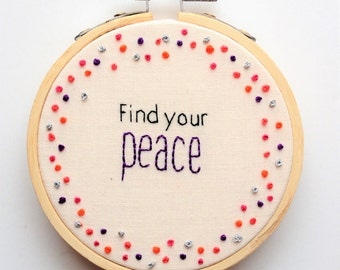 Inspirational Quote Hoop Art 'Find your peace' Hand Embroidery/ 3 inch Hoop/ Wall Art/ Inspirational Wall Hanging