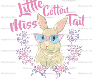 Little Miss Cotton Tail Easter Bunny Sublimation Transfer, Easter transfer for girls shirts, pillow covers
