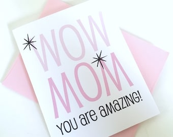 Wow Mom Card. Gift for Amazing Mom. Mothers Day Card. Birthday Card for Mom. Just Because Card. Card for Mom. Card for Mother. New Mom Card.
