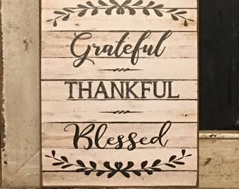 Inspirational Sign,Grateful,Thankful,Blessed,Rustic Sign,Primitive Sign,Farmhouse Sign,Wood Sign