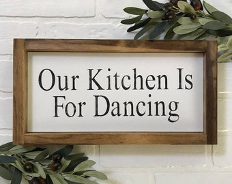 Our Kitchen Is For Dancing Wood Sign
