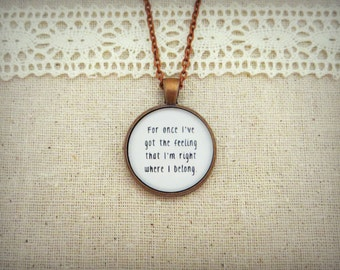 I'm Right Where I Belong Handcrafted Pendant Necklace