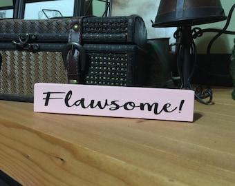 Flawsome! Shelf Sitter Block